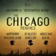 Anthony K., K\' Alexi Shelby - Distorted Mind (K\' Alexi Shelby Remix)