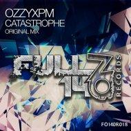 OzzyXPM - Catastrophe (Original Mix)
