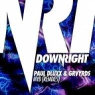 Paul Dluxx & GRVYRDS - MYB (Right-O Remix)