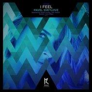 Pavel Svetlove - I Feel (Dan Taneff Remix)
