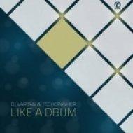 DJ Vartan & Techcrasher - Like A Drum (Future Mouse Remix)