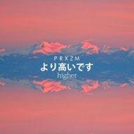 PRXZM - Higher (Original mix)