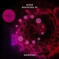 Wade - Breakers (Original Mix)