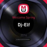 Dj-Elf - Welcome Spring (Mix)