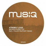 Xtremly Loud - Broken Robot (Fulvio Ruffert Remix)