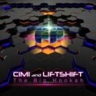 Liftshift & Cimi - The Big Hookah (Original mix)