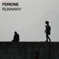 Ferione - Runaway  (Original Mix)