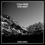 Tony Piper - One Night   (Original Mix)