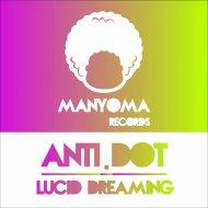 Anti.Dot - Lucid Dreaming (Original mix)