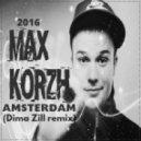 MAX KORGH - Amsterdam (Dima Zill remix)