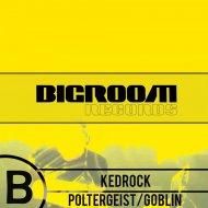 Kedrock - Goblin (Original mix)