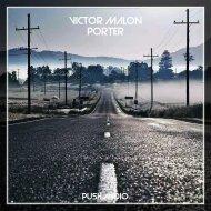 Victor Malon - Porter  (Original Mix)