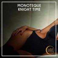 Monoteque - Knight Time  (Original Mix)