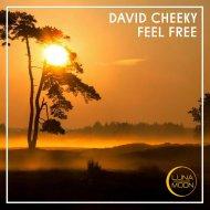 David Cheeky - Feel Free (Original Mix)