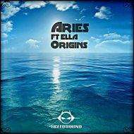 Aries, Ella - Origins (feat. Ella)  (Original Mix)