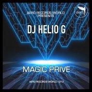 DJ HELIO G. - Magic Privé (Radio Version)