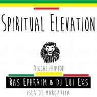 RAS Ephraim & DJ Lui Exs - Spiritual Elevation (Instrumental)