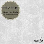 Stev Bray - Muve Your Body (Stanny Abram Remix)