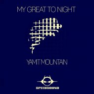 Yamit Mountain - My Great To Night  (Original Mix)