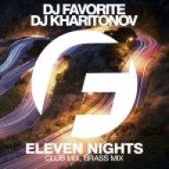 DJ Favorite & DJ Kharitonov - Eleven Nights (Brass Radio Edit)