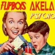 Flipbois & Akela - Psycho (Original mix)