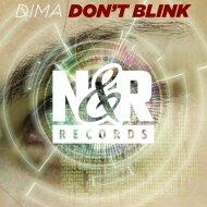 Dima - Don\'t Blink (Original Mix)