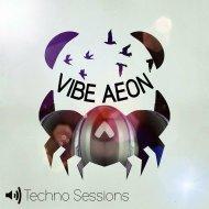 Vibe Aeon - Pour Me A Drink  (Original Mix)