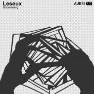 Leseux - Boomerang (Original Mix)