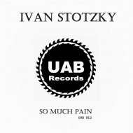 Ivan Stotzky - So Much Pain (Original Mix)