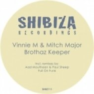 Vinnie M & Mitch Major - Brothaz Keeper (Aad Mouthaan & Paul Sheep Remix)