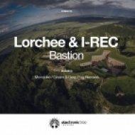 Lorchee & I-REC - Bastion (Cream & Deep Fog Remix)