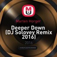 Marten Horger  - Deeper Down (DJ Solovey Remix 2016)
