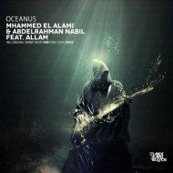 Mhammed El Alami & Abdelrahman Nabil Feat. Allam - Oceanus (Original Mix)