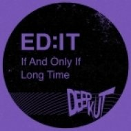 Ed:it - If And Only If (Original mix)