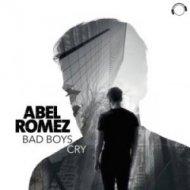 Abel Romez  - Bad Boys Cry (Marc Reason Remix Edit)