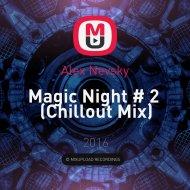 Alex Nevsky - Magic Night # 2 (Chillout Mix)