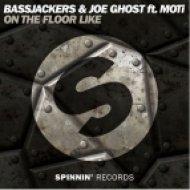 Bassjackers & Joe Ghost feat. MOTi - On The Floor Like (Extended Mix)
