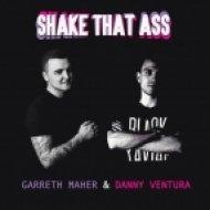 Danny Ventura & Garreth Maher - Shake That Ass (Original Mix)