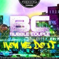 Bubble Couple - How We Do It  (Original Mix)