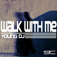 Young DJ - Walk With Me (Reprise Mix)