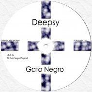 Deepsy - Gato Negro (Original Mix)