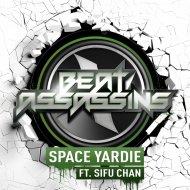 Beat Assassins, SiFu Chan - Space Yardie (Original mix) (Original)