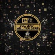 Dual Disco - Will You Strip (Original Mix)