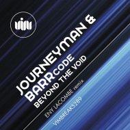 Journeyman & Barrcode, Eny Lacombe - Beyond The Void (Eny Lacombe Remix)