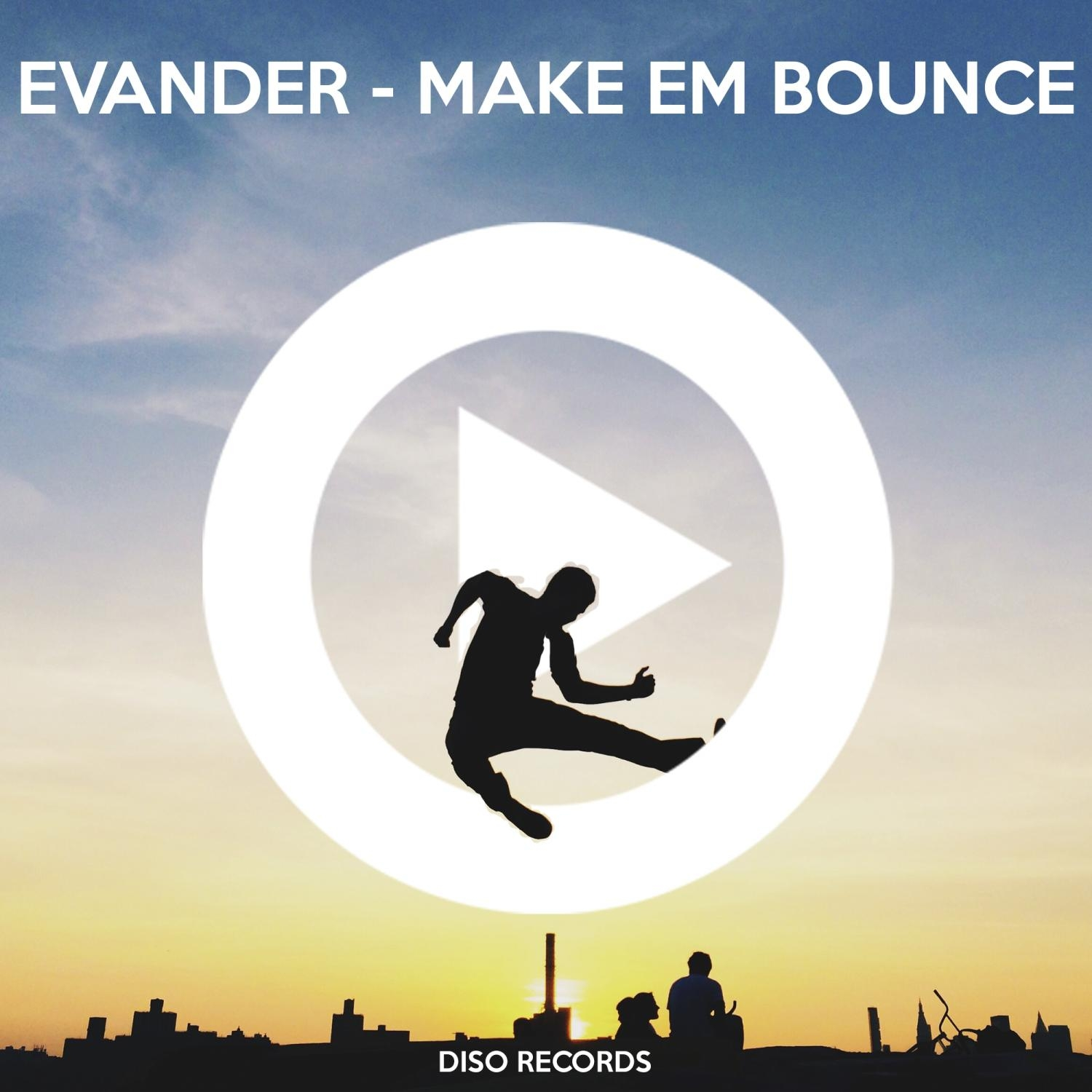 Evander - Make Em Bounce (Original Mix)
