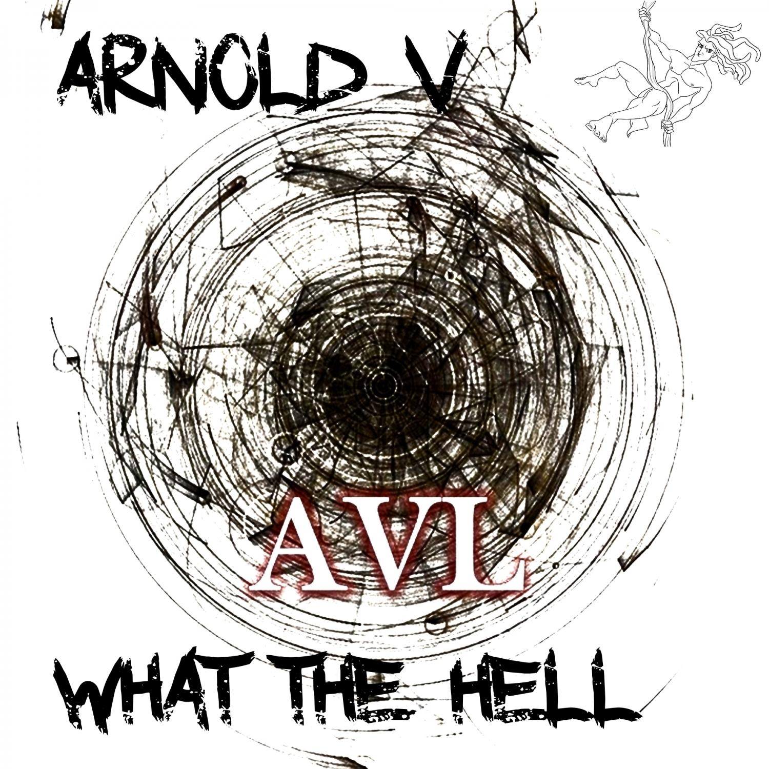Arnold V - What The Hell (Original Mix)