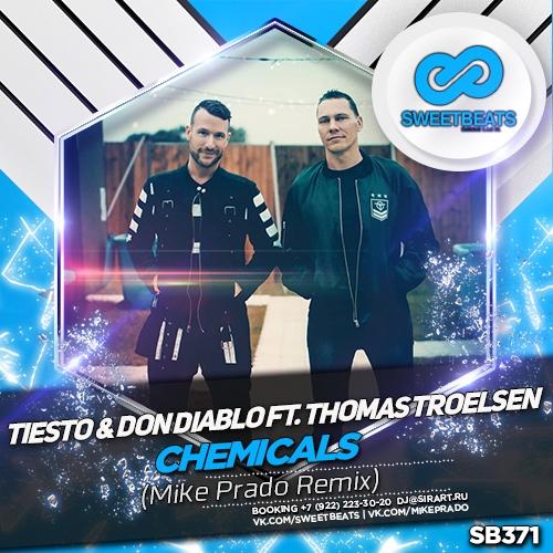 Tiesto & Don Diablo feat. Thomas Troelsen - Chemicals (Mike Prado Remix)