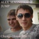 Alex Magnificent - JUMP (Chicago House Mix)