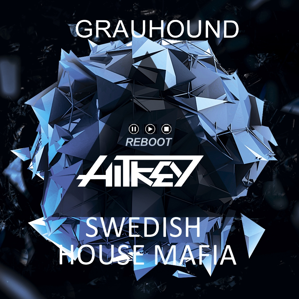 Swedish House Mafia  - Grayhound (HITKEY ReBoot)