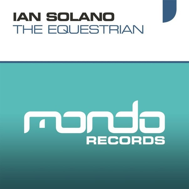 Ian Solano - The Equestrian (Original Mix)